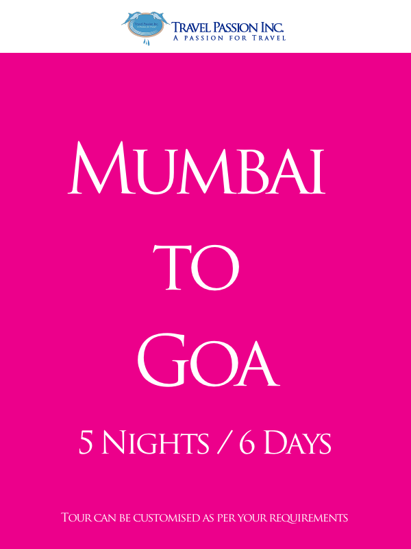 Tour to Mumbai & Goa - 5 Nights and 6 Days - Customised tours by Travel Passion Inc.